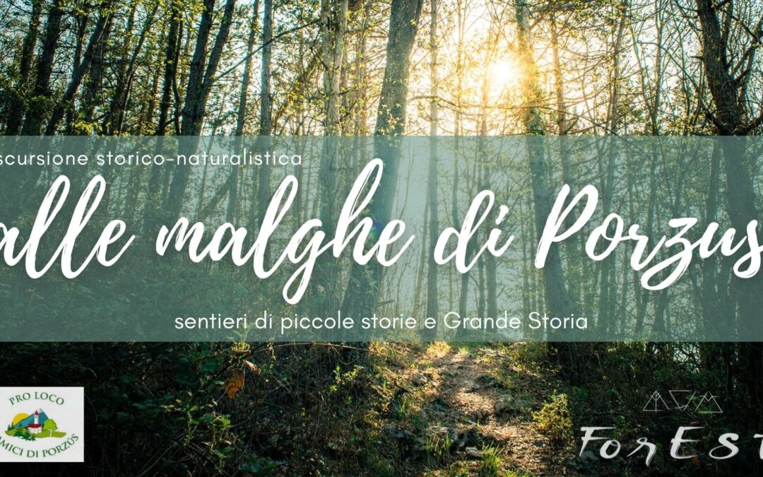 Alle Malghe di Porzus: sentieri di piccole storie e Grande Storia